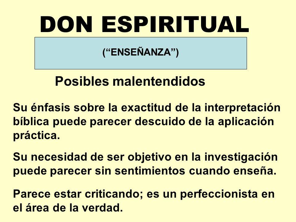 DON ESPIRITUAL GIFT (ENSEÑANZA) Posibles malentendidos Su énfasis sobre la exactitud de la interpretación bíblica puede parecer descuido de la aplicación práctica.