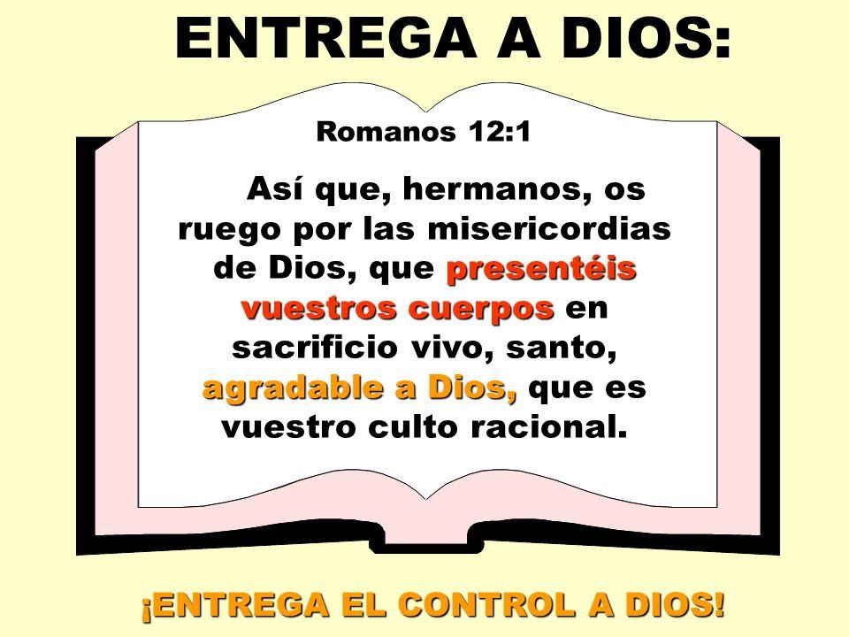 Romanos 12:1 presentéis vuestros cuerpos agradable a Dios, Así que, hermanos, os ruego por las misericordias de Dios, que presentéis vuestros cuerpos en sacrificio vivo, santo, agradable a Dios, que es vuestro culto racional.