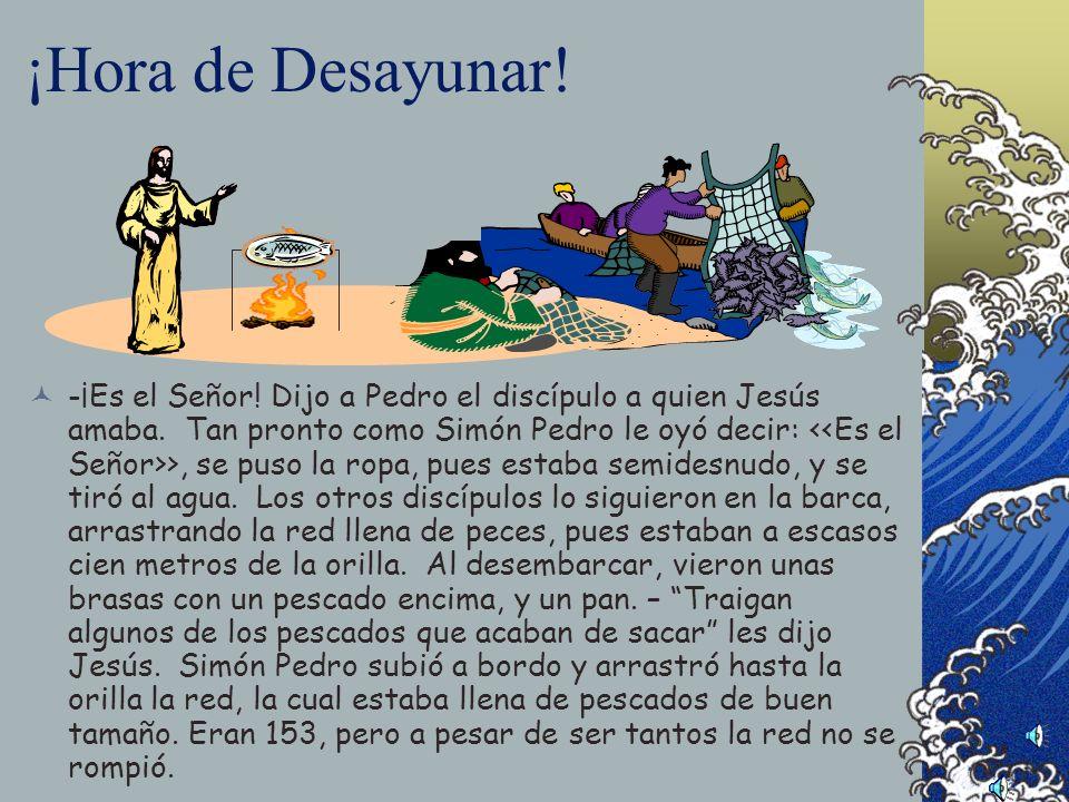 La Pesca Milagrosa Al despuntar el alba Jesús se hizo presente en la orilla, pero los discípulos no se dieron cuenta de que era Él. – Muchachos, ¿no t