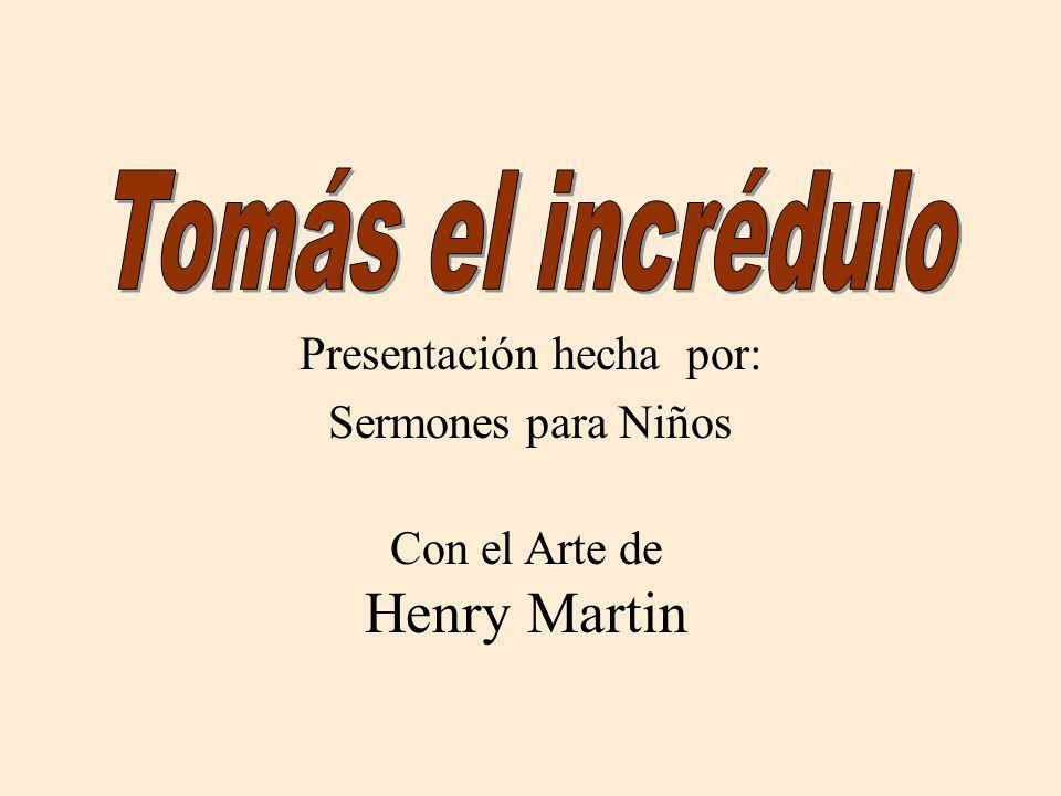 Presentación hecha por: Sermones para Niños Con el Arte de Henry Martin