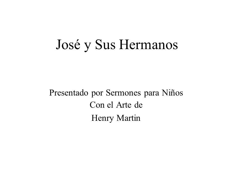José y Sus Hermanos Presentado por Sermones para Niños Con el Arte de Henry Martin