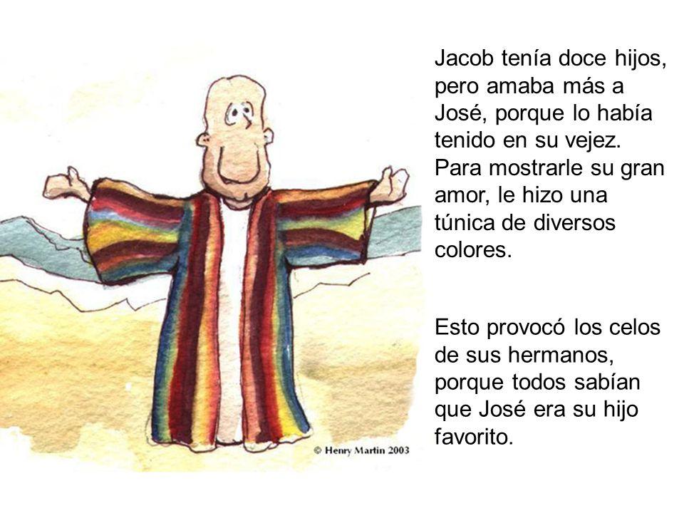 Esto provocó los celos de sus hermanos, porque todos sabían que José era su hijo favorito. Jacob tenía doce hijos, pero amaba más a José, porque lo ha