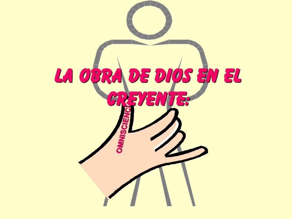 OMNISCIENCIA LA OBRA DE DIOS EN EL CREYENTE: