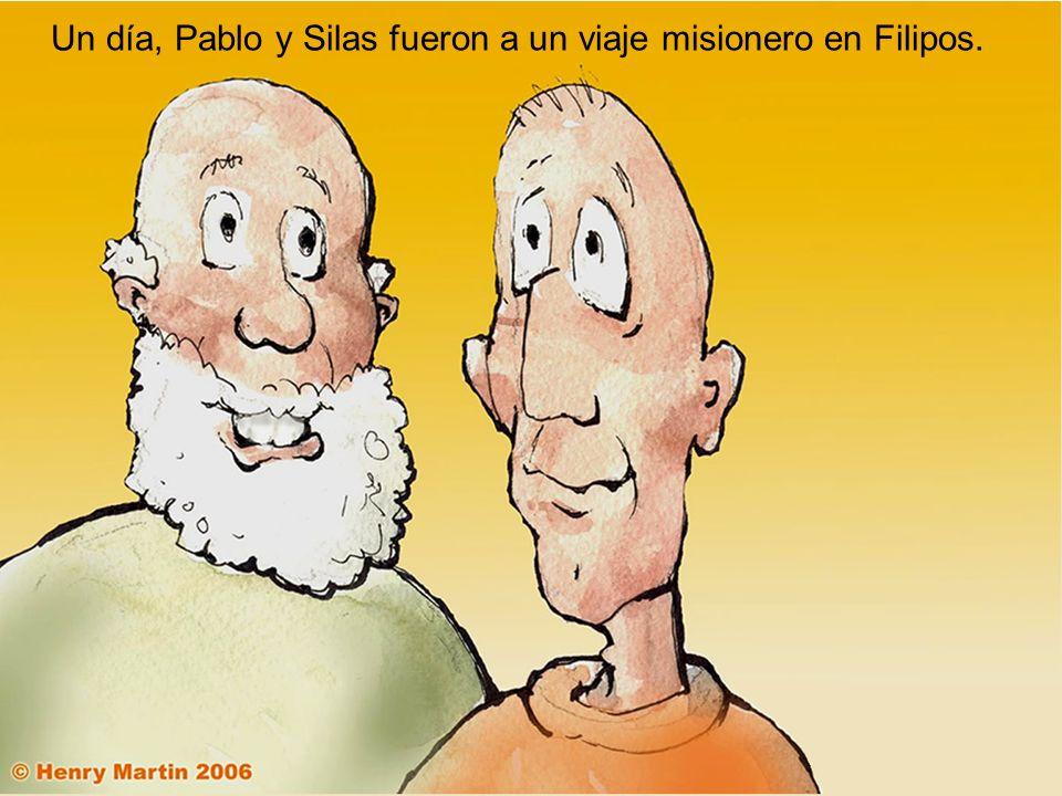 Un día, Pablo y Silas fueron a un viaje misionero en Filipos.
