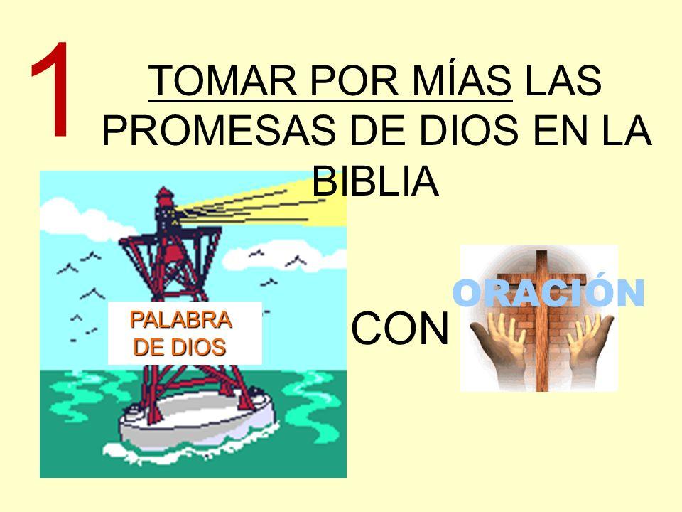 TOMAR POR MÍAS LAS PROMESAS DE DIOS EN LA BIBLIA PALABRA DE DIOS ORACIÓN CON 1