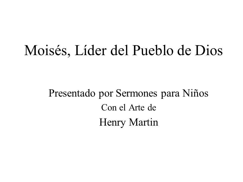 Moisés, Líder del Pueblo de Dios Presentado por Sermones para Niños Con el Arte de Henry Martin