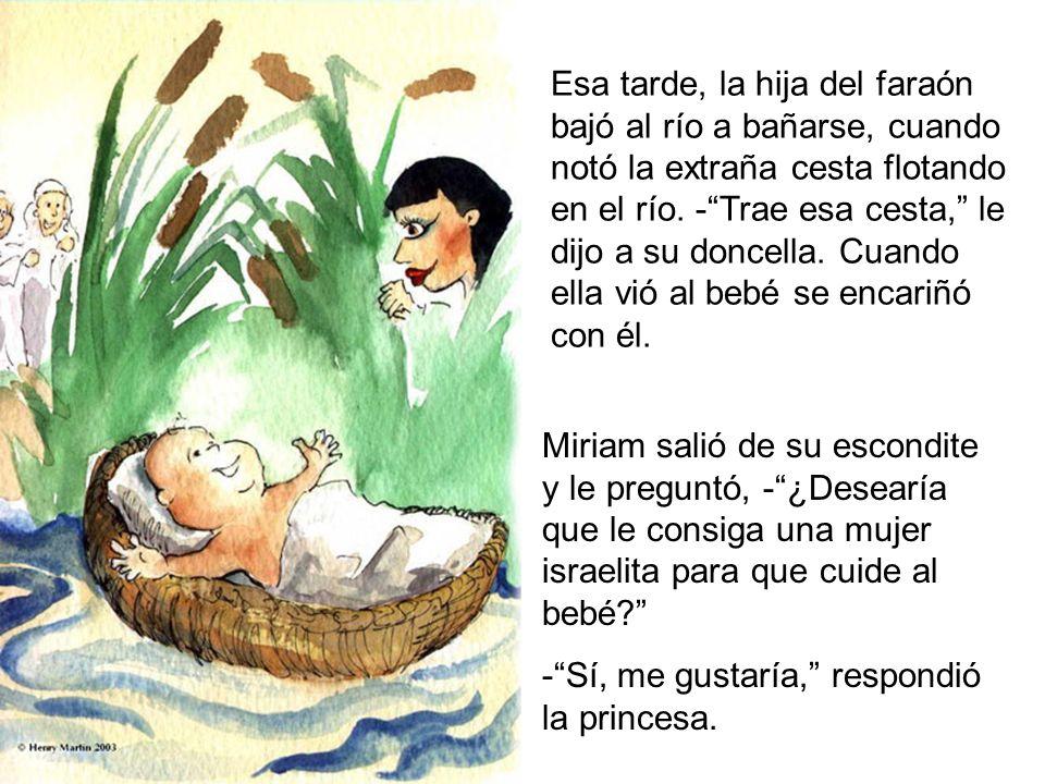 Esa tarde, la hija del faraón bajó al río a bañarse, cuando notó la extraña cesta flotando en el río.