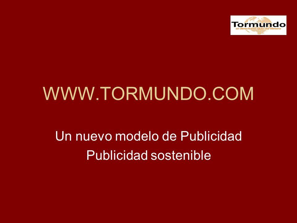 WWW.TORMUNDO.COM Un nuevo modelo de Publicidad Publicidad sostenible