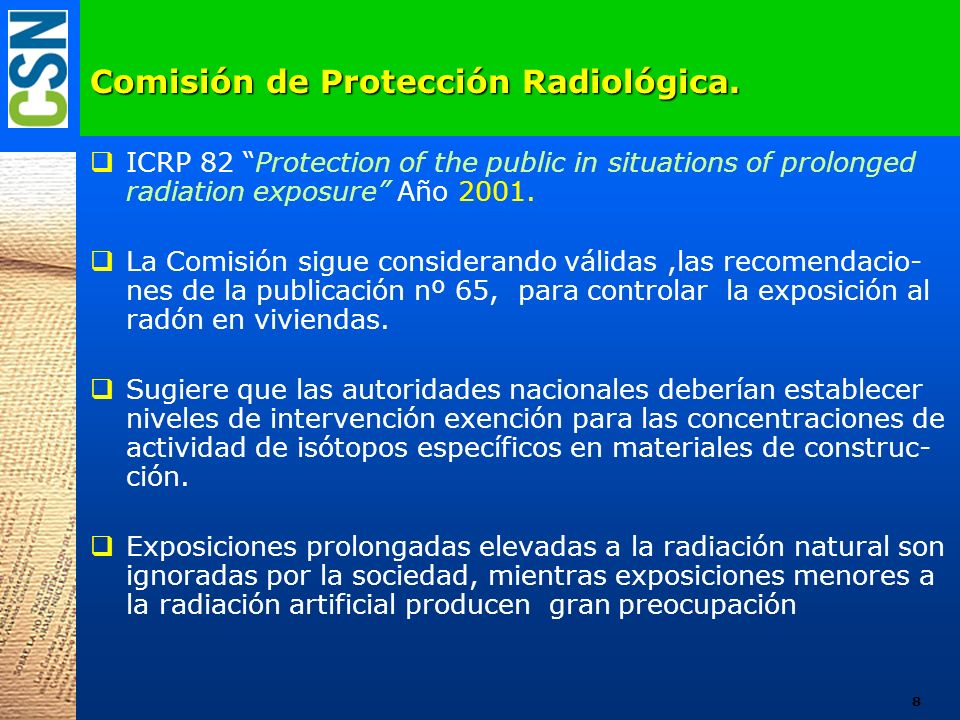 Comisión de Protección Radiológica. ICRP 82 Protection of the public in situations of prolonged radiation exposure Año 2001. La Comisión sigue conside