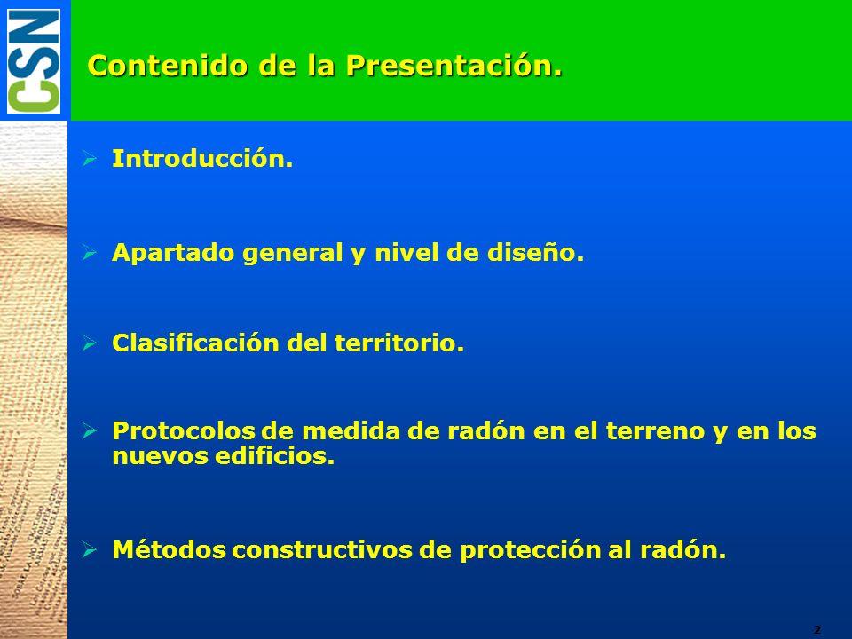 Contenido de la Presentación. Introducción. Apartado general y nivel de diseño. Clasificación del territorio. Protocolos de medida de radón en el terr