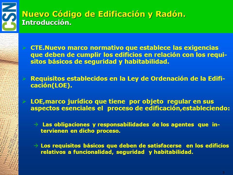 Nuevo Código de Edificación y Radón. Introducción. CTE.Nuevo marco normativo que establece las exigencias que deben de cumplir los edificios en relaci