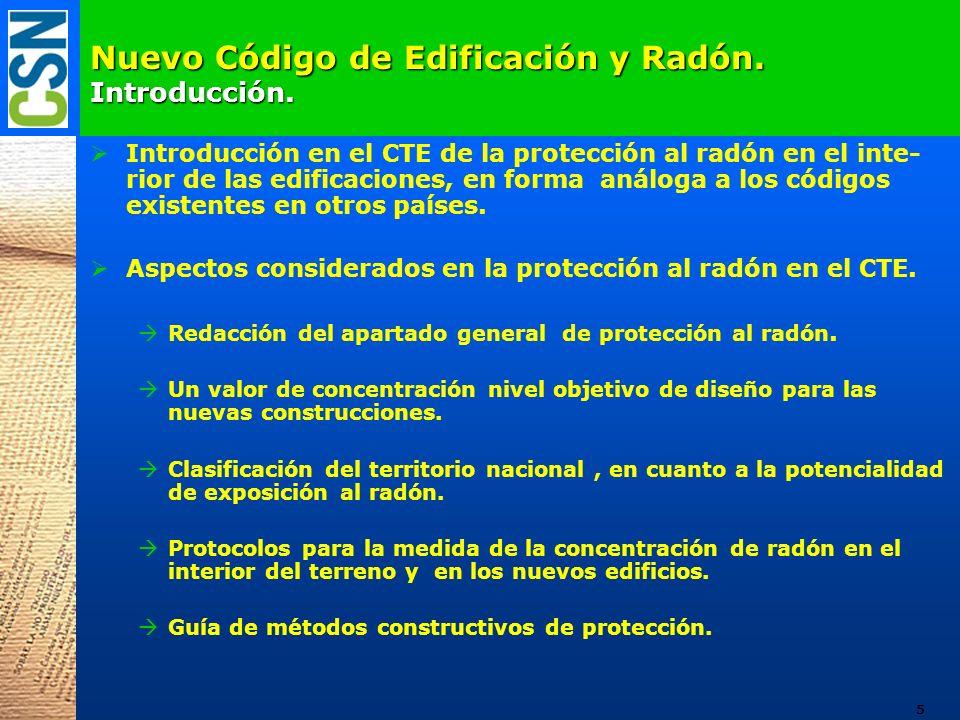 Nuevo Código de Edificación y Radón. Introducción. Introducción en el CTE de la protección al radón en el inte- rior de las edificaciones, en forma an