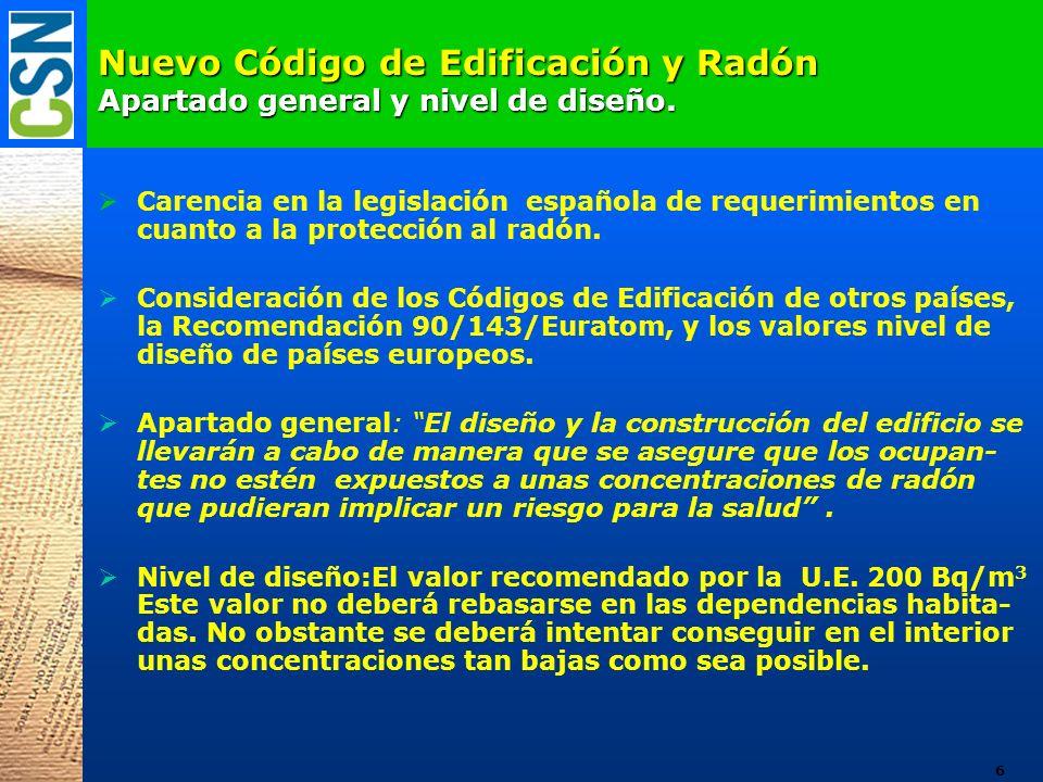 Nuevo Código de Edificación y Radón Apartado general y nivel de diseño. Carencia en la legislación española de requerimientos en cuanto a la protecció