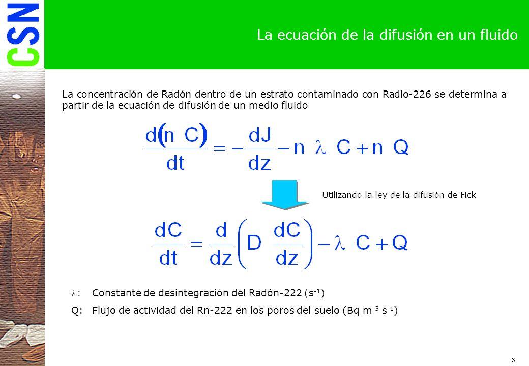 4 La tasa de generación de Rn-222 y cadena de desintegración La tasa de generación de Rn-222 dentro de los poros del suelo depende de la concentración de Ra-226, ya que el radón-222 se produce por la desintegración radiactiva del radio-226 Ra-226 Decay Chain: Half-lives and Branching Fractions Nuclide Halflife f1 Nuclide f2 1 Ra-226 1600y 1.0+00-> 2 Rn-222 2 Rn-222 3.8235d 1.0+00-> 3 Po-218 3 Po-218 3.05m 1.0+00-> 4 Pb-214 2.0-04-> 5 At-218 4 Pb-214 26.8m 1.0+00-> 6 Bi-214 5 At-218 2s 1.0+00-> 6 Bi-214 6 Bi-214 19.9m 1.0+00-> 7 Po-214 7 Po-214 164.3us 1.0+00-> 8 Pb-210 8 Pb-210 22.3y 1.0+00-> 9 Bi-210 9 Bi-210 5.012d 1.0+00->10 Po-210 10 Po-210 138.38d CADENA DE DESINTEGRACIÓN DEL RADON-222 E:Coeficiente de Emanación del Rn-222 (adimensional) :Densidad seca del suelo (kg m -3 ) R:Concentración másica de Ra-226 en el suelo (Bq kg -1 )