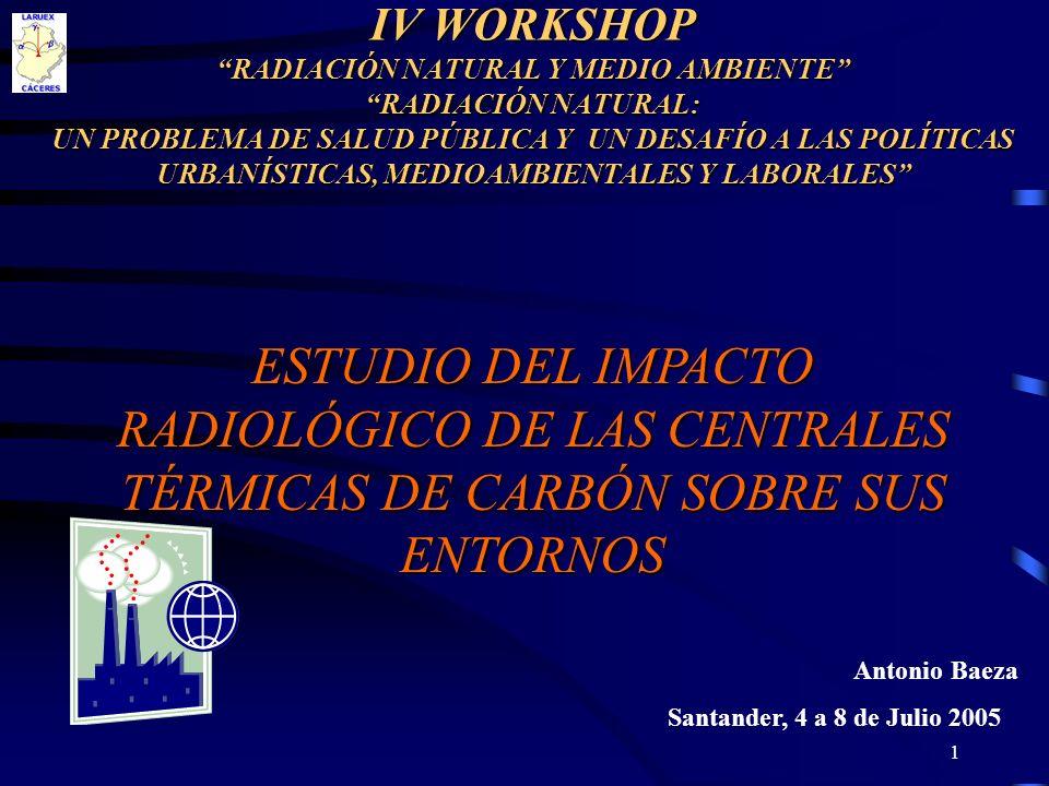 1 IV WORKSHOP RADIACIÓN NATURAL Y MEDIO AMBIENTE RADIACIÓN NATURAL: UN PROBLEMA DE SALUD PÚBLICA Y UN DESAFÍO A LAS POLÍTICAS URBANÍSTICAS, MEDIOAMBIE