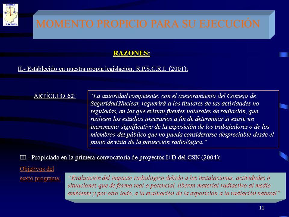 11 MOMENTO PROPICIO PARA SU EJECUCIÓN RAZONES: II.- Establecido en nuestra propia legislación, R.P.S.C.R.I. (2001): ARTÍCULO 62: La autoridad competen