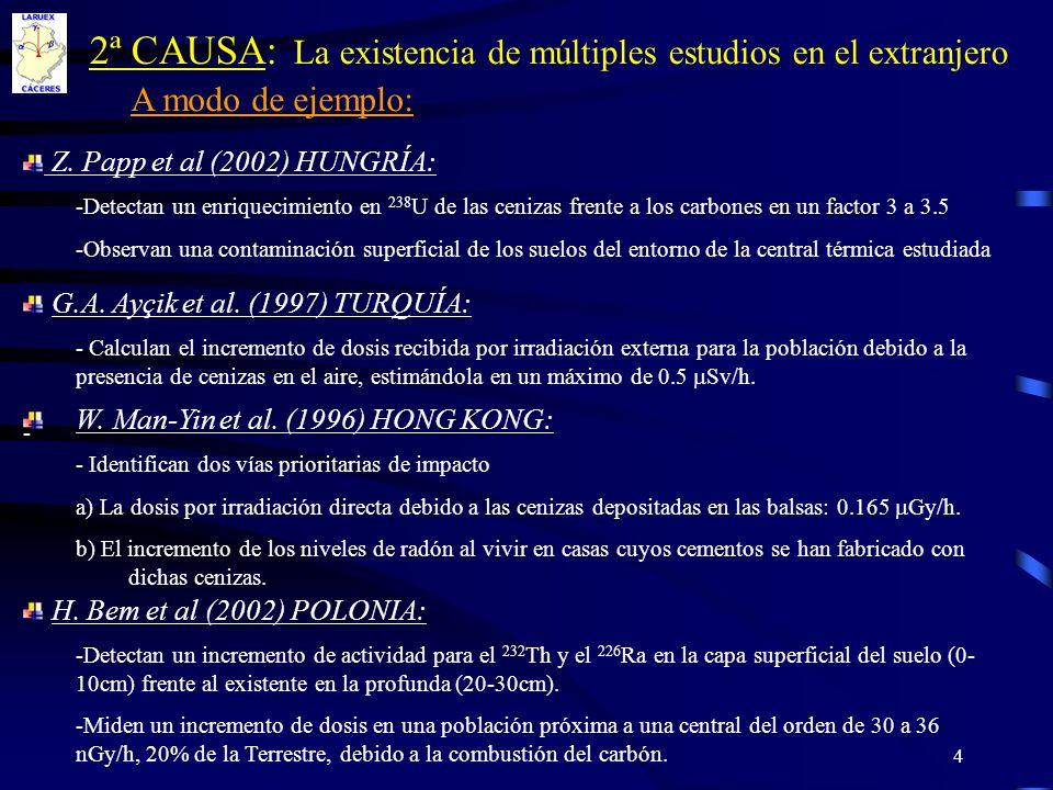 4 2ª CAUSA: La existencia de múltiples estudios en el extranjero A modo de ejemplo: Z. Papp et al (2002) HUNGRÍA: -Detectan un enriquecimiento en 238
