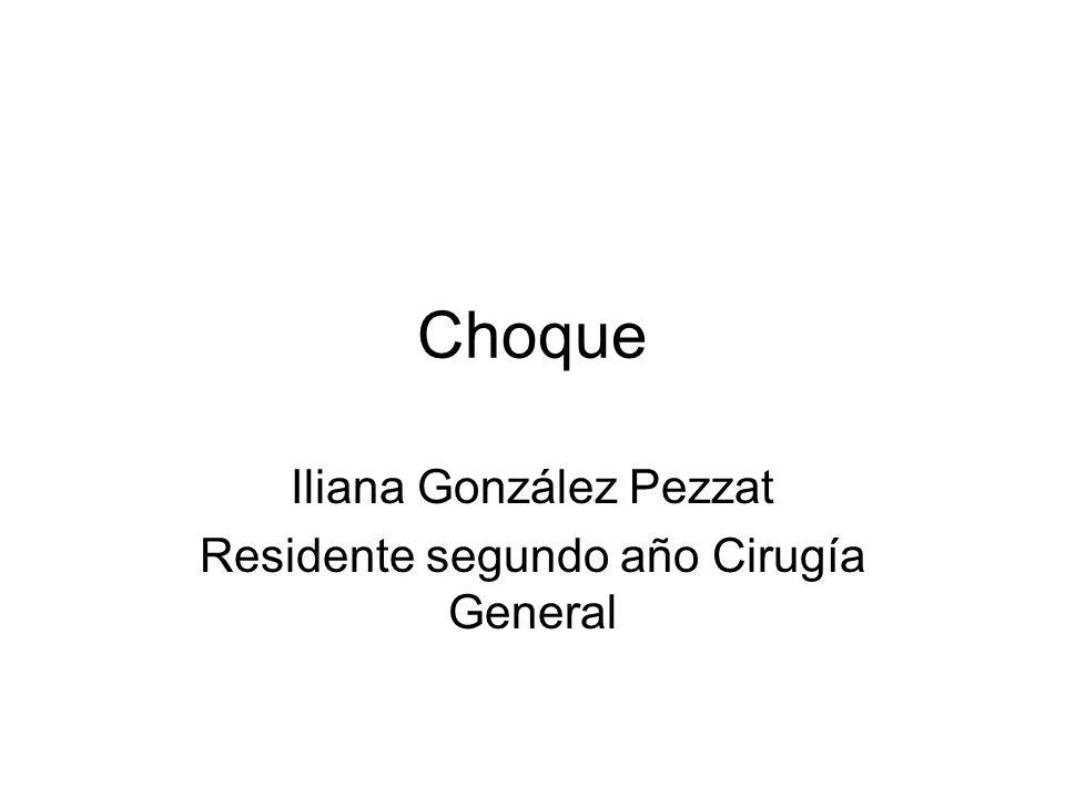Choque Iliana González Pezzat Residente segundo año Cirugía General