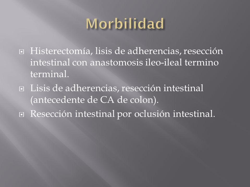 Histerectomía, lisis de adherencias, resección intestinal con anastomosis ileo-ileal termino terminal. Lisis de adherencias, resección intestinal (ant