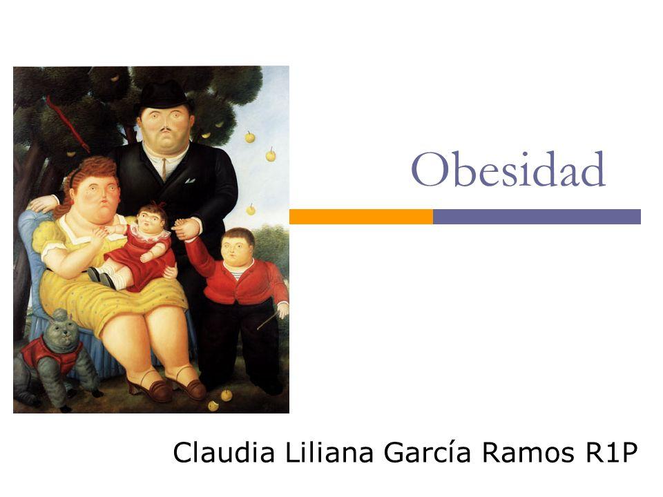 Obesidad Claudia Liliana García Ramos R1P