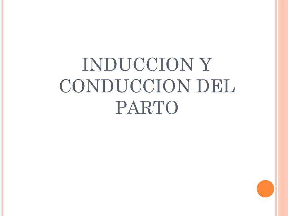 INDUCCION Y CONDUCCION DEL PARTO