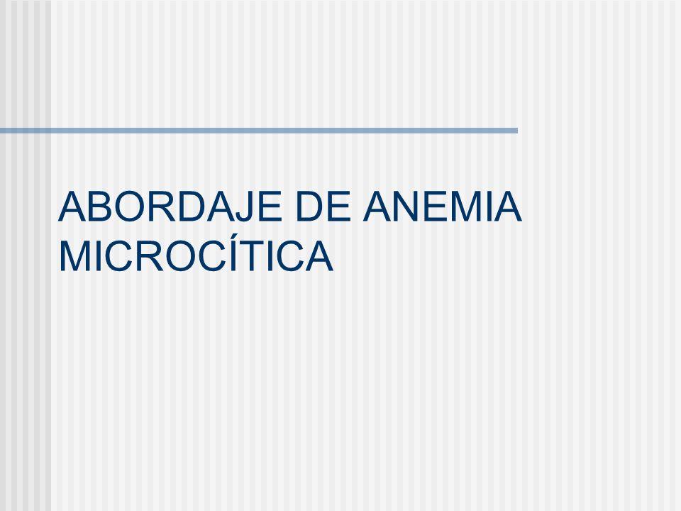ABORDAJE DE ANEMIA MICROCÍTICA
