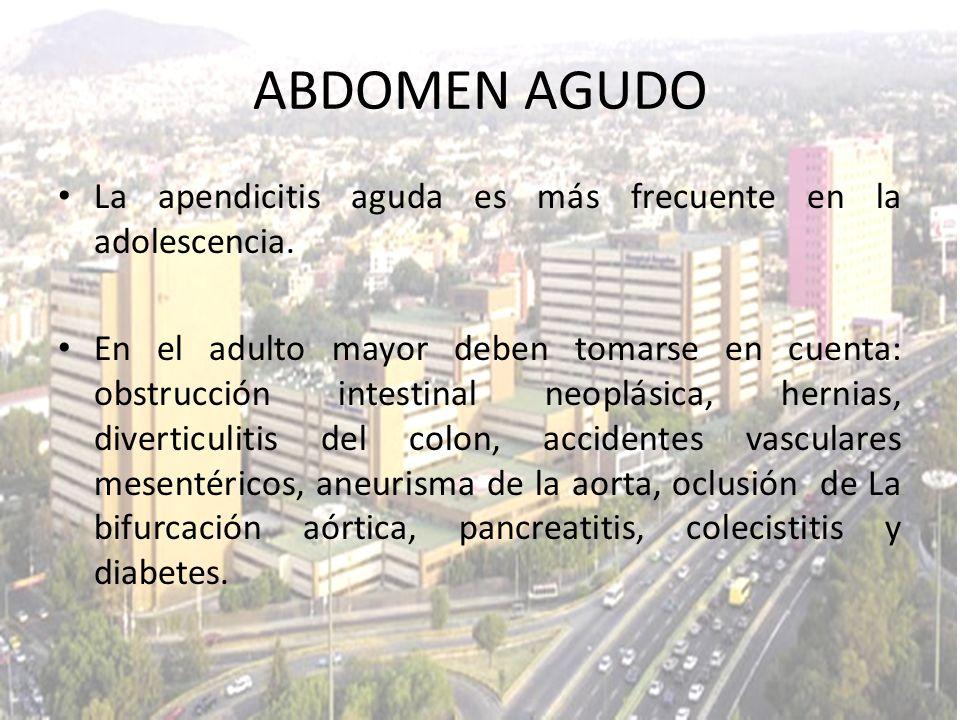 La apendicitis aguda es más frecuente en la adolescencia. En el adulto mayor deben tomarse en cuenta: obstrucción intestinal neoplásica, hernias, dive
