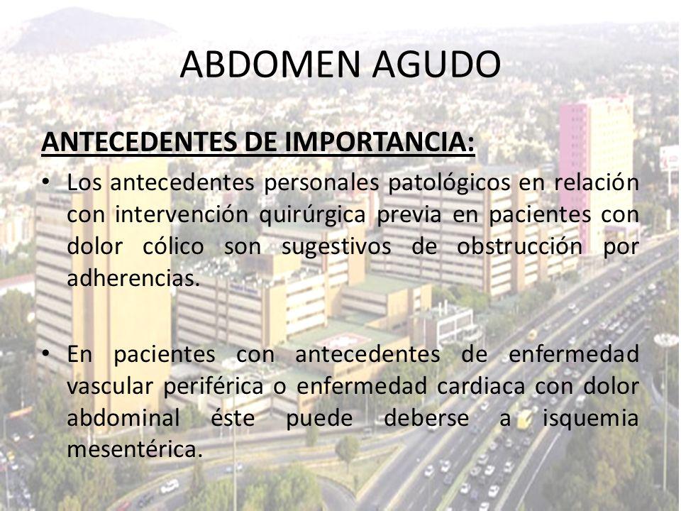 ANTECEDENTES DE IMPORTANCIA: Los antecedentes personales patológicos en relación con intervención quirúrgica previa en pacientes con dolor cólico son