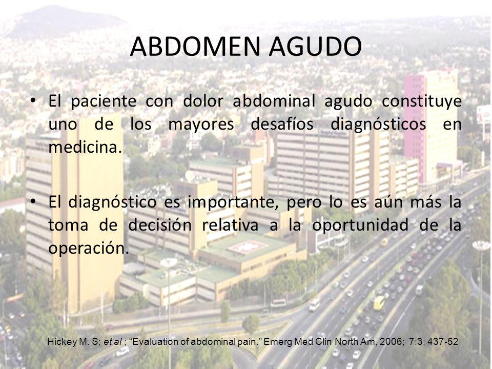 AUSCULTACIÓN : Se debe auscultar el abdomen antes de realizar cualquier maniobra, pues los ruidos pueden alterarse.