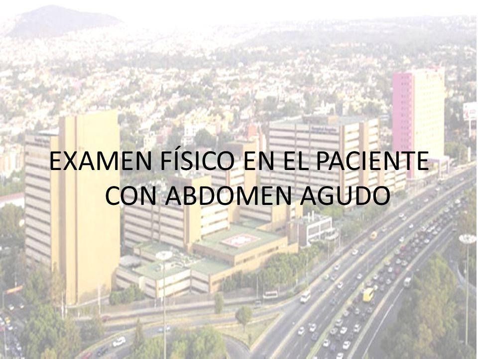 EXAMEN FÍSICO EN EL PACIENTE CON ABDOMEN AGUDO