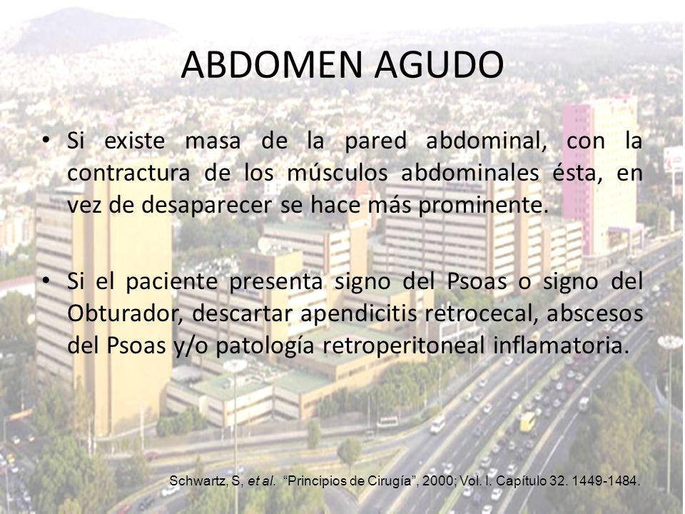 Si existe masa de la pared abdominal, con la contractura de los músculos abdominales ésta, en vez de desaparecer se hace más prominente. Si el pacient