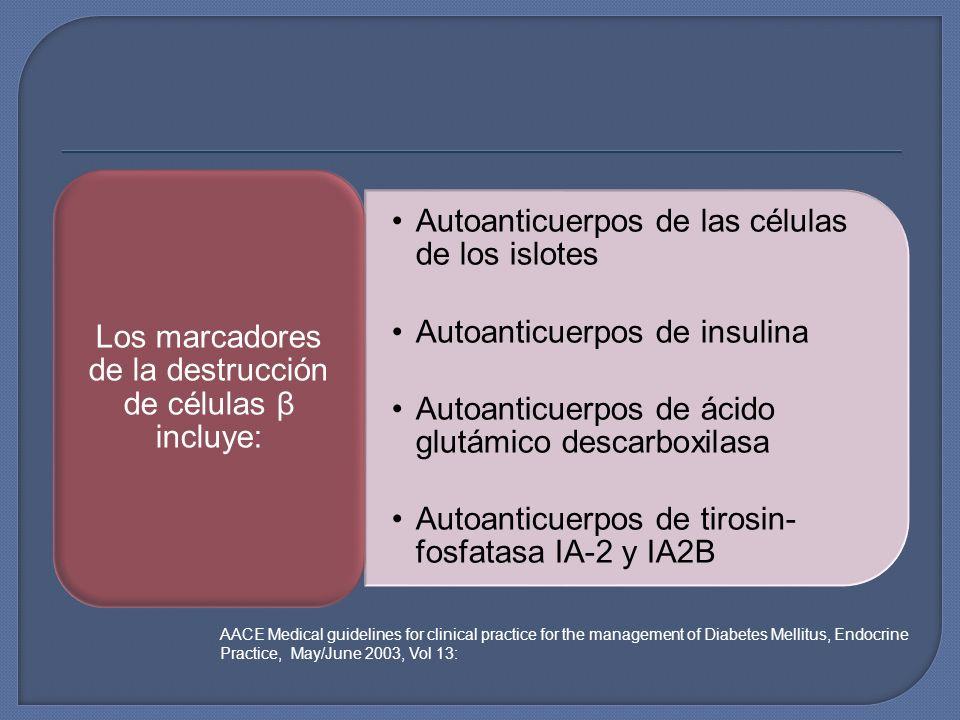 Autoanticuerpos de las células de los islotes Autoanticuerpos de insulina Autoanticuerpos de ácido glutámico descarboxilasa Autoanticuerpos de tirosin