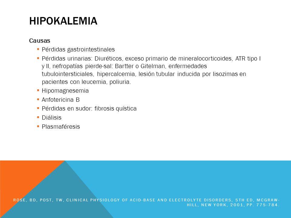 HIPOKALEMIA Causas Pérdidas gastrointestinales Pérdidas urinarias: Diuréticos, exceso primario de mineralocorticoides, ATR tipo I y II, nefropatías pi