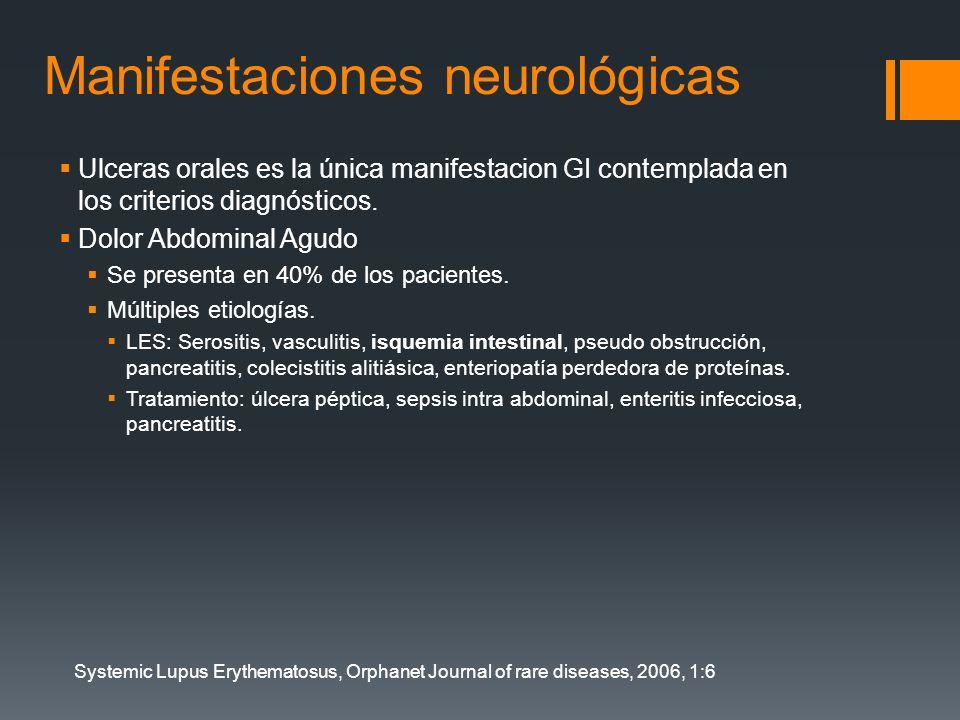 Manifestaciones neurológicas Ulceras orales es la única manifestacion GI contemplada en los criterios diagnósticos. Dolor Abdominal Agudo Se presenta