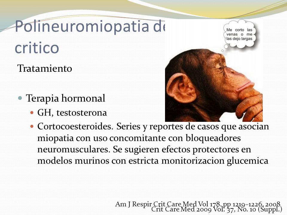 Polineuromiopatia del enfermo critico Tratamiento Terapia hormonal GH, testosterona Cortocoesteroides. Series y reportes de casos que asocian miopatia