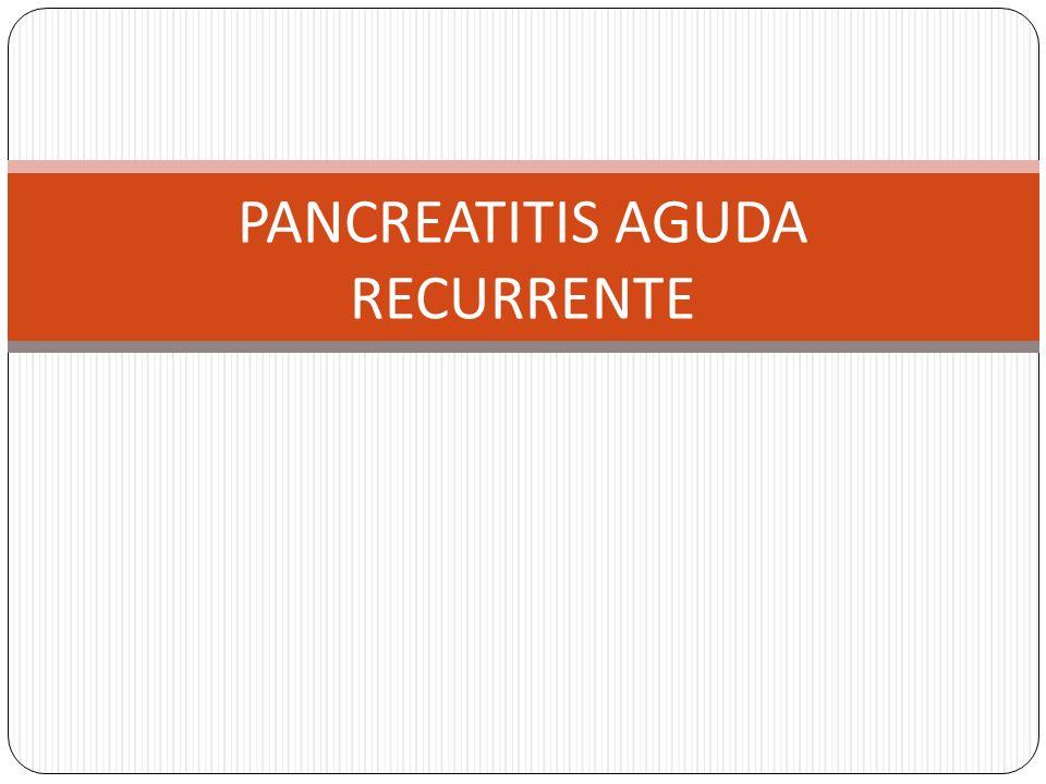 PANCREATITIS AGUDA RECURRENTE