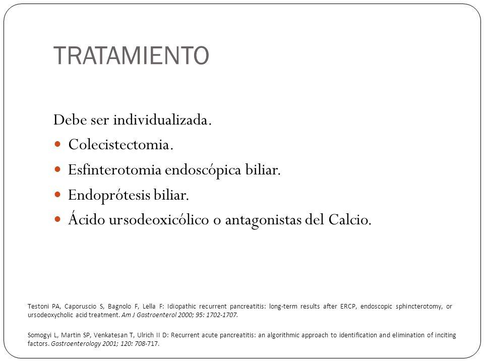TRATAMIENTO Debe ser individualizada. Colecistectomia. Esfinterotomia endoscópica biliar. Endoprótesis biliar. Ácido ursodeoxicólico o antagonistas de