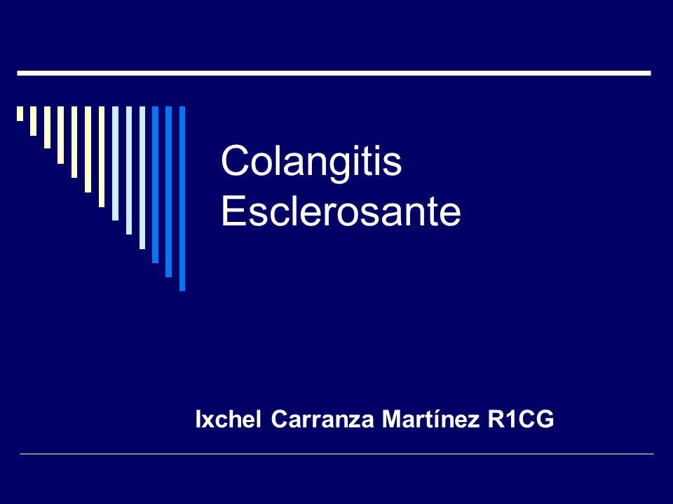 Entidades Relacionadas Colitis Ulcerativa 2/3 de los px Toroiditis de Riedel Fibrosis retroperitoneal Colangiocarcinoma 10-20% Hepatitis Autoinmune 5-20%, <35ª