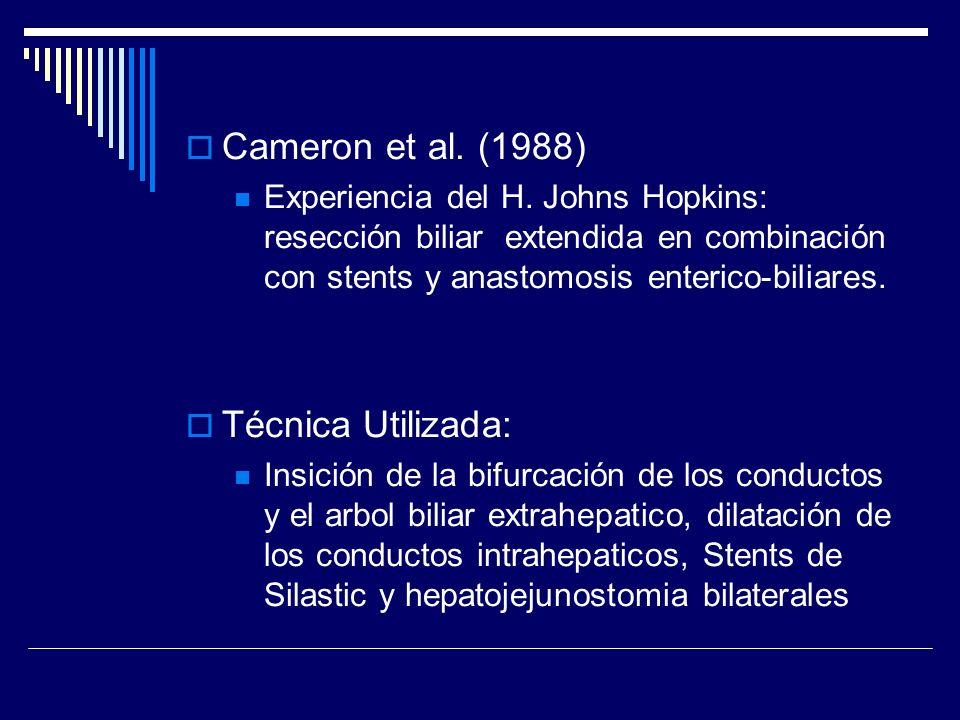 Cameron et al. (1988) Experiencia del H. Johns Hopkins: resección biliar extendida en combinación con stents y anastomosis enterico-biliares. Técnica