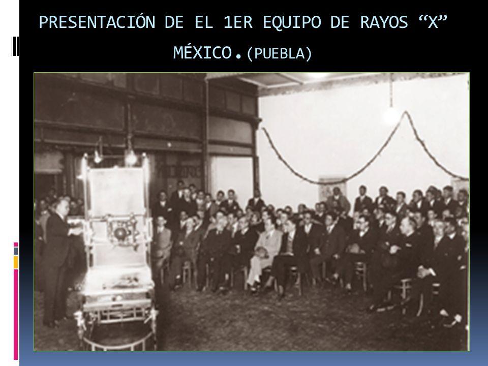 PRESENTACIÓN DE EL 1ER EQUIPO DE RAYOS X MÉXICO. (PUEBLA)