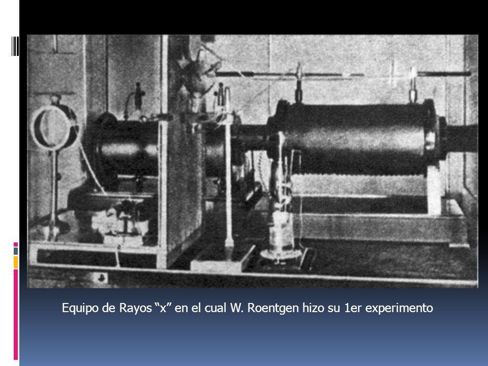 Equipo de Rayos x en el cual W. Roentgen hizo su 1er experimento
