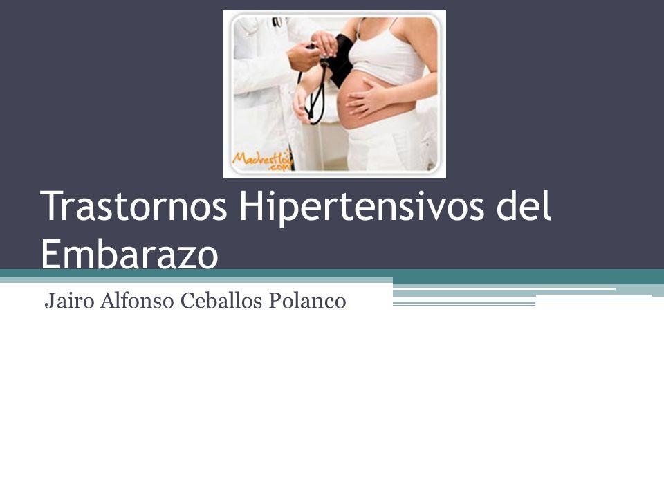 Trastornos Hipertensivos del Embarazo Son frecuentes y forman parte de la triada mortífera (hemorragia, infección e hipertensión).