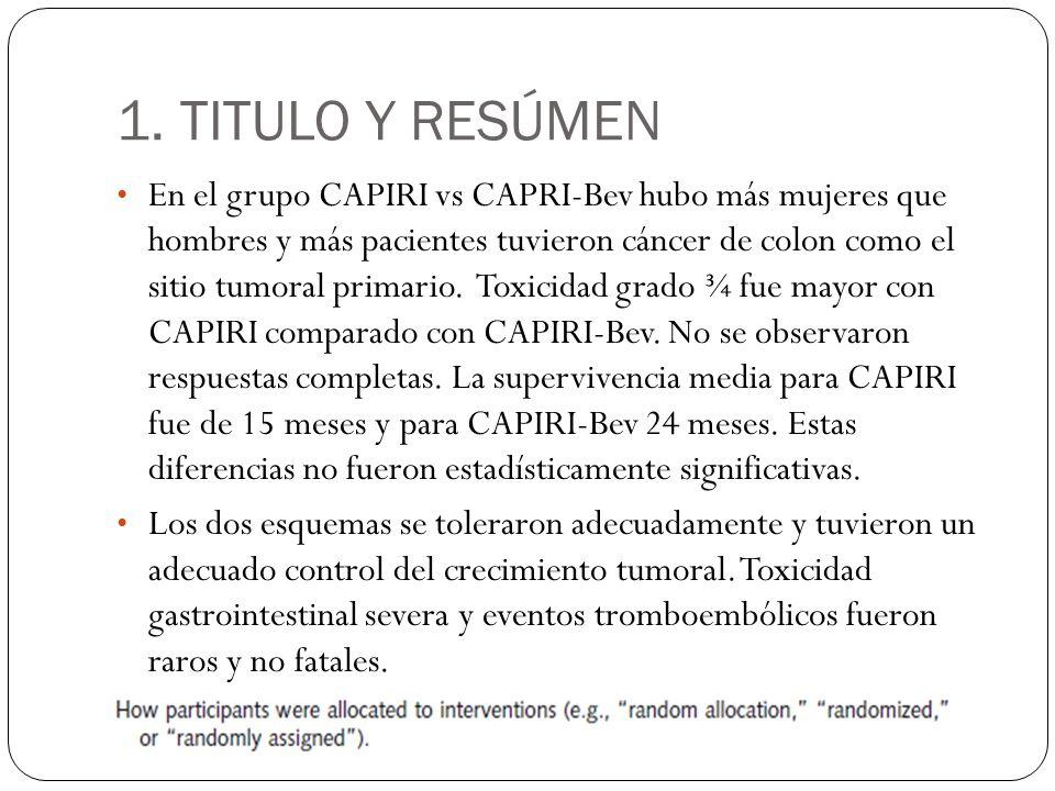 1. TITULO Y RESÚMEN En el grupo CAPIRI vs CAPRI-Bev hubo más mujeres que hombres y más pacientes tuvieron cáncer de colon como el sitio tumoral primar