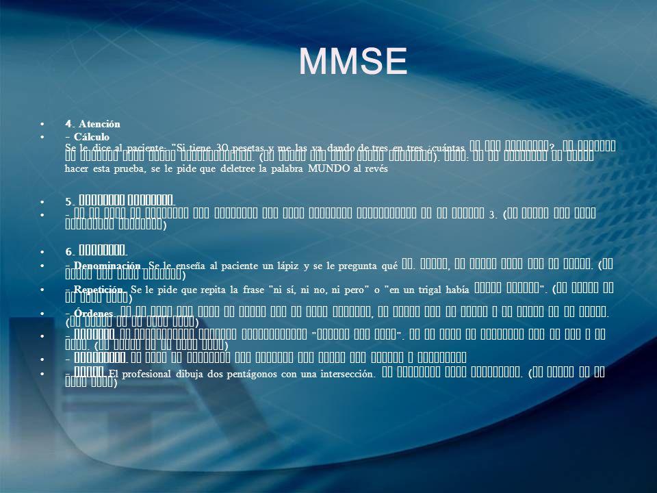 MMSE 4. Atención - Cálculo Se le dice al paciente :