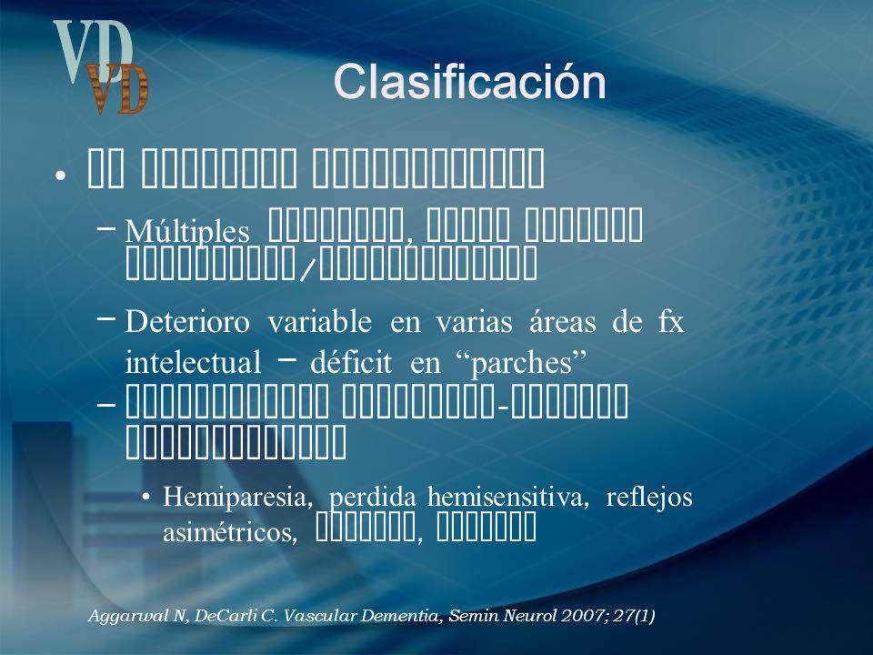 Clasificación Sx Demencia Multiinfarto – Múltiples infartos, vasos grandes corticales / subcorticales – Deterioro variable en varias áreas de fx intel