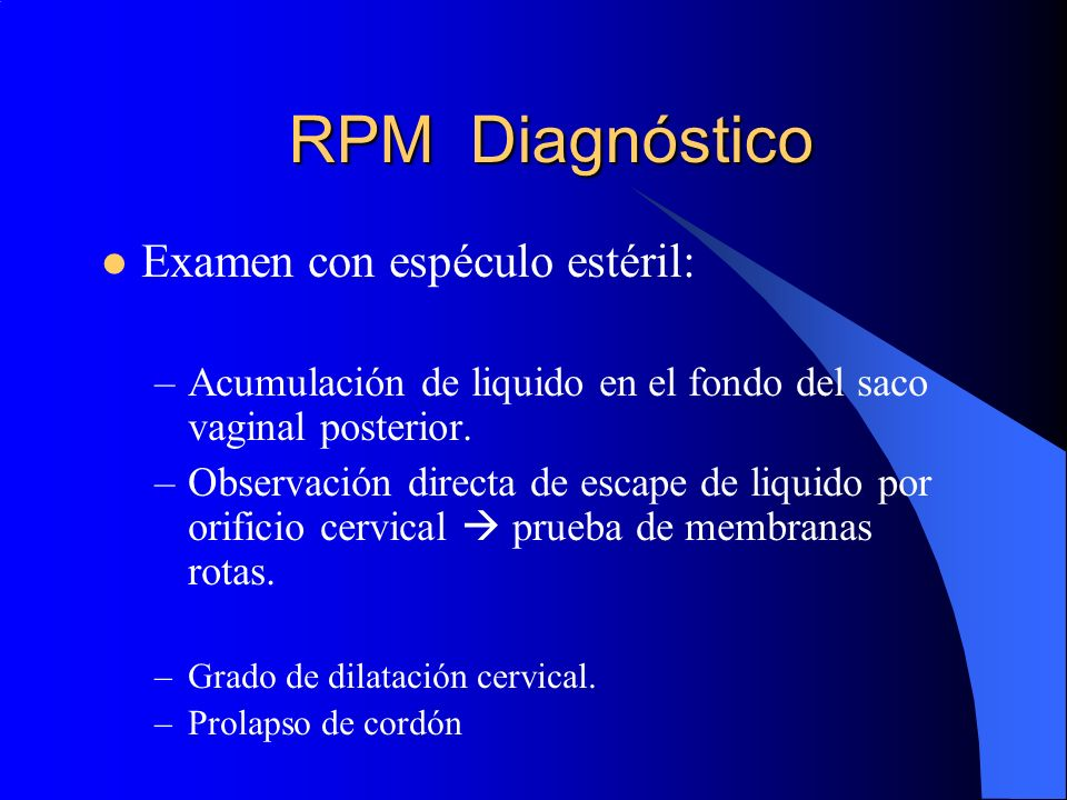 RPM Diagnóstico Papel de Nitracina: –Cambia a color azul oscuro con pH > 6.5 (pH LA 7.1 – 7.3).