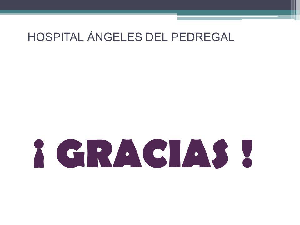¡ GRACIAS ! HOSPITAL ÁNGELES DEL PEDREGAL