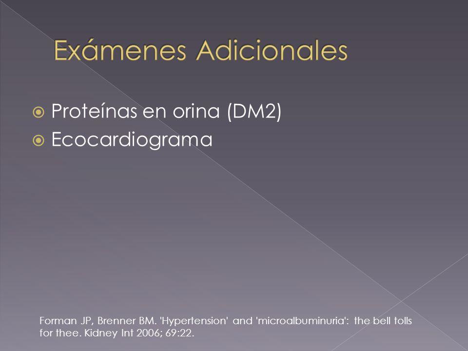 Proteínas en orina (DM2) Ecocardiograma Forman JP, Brenner BM.