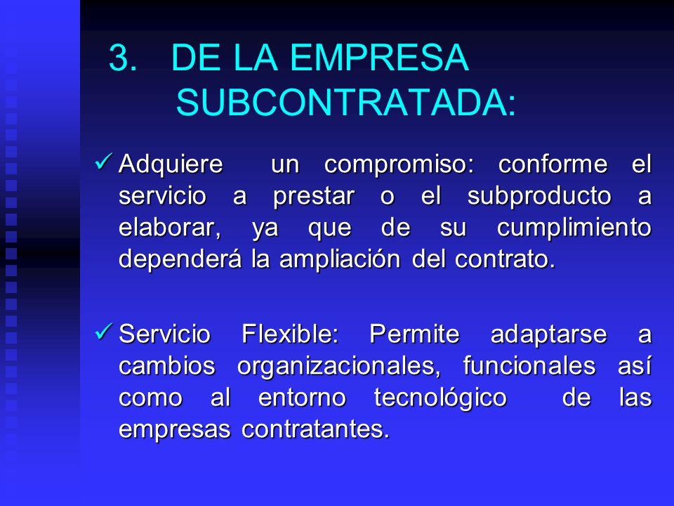 2. DE LA EMPRESA DEMANDANTE O CONTRATANTE: Mayor nivel de competitividad: sin invertir en equipamiento tecnológico o capacitación de personal. Mayor n