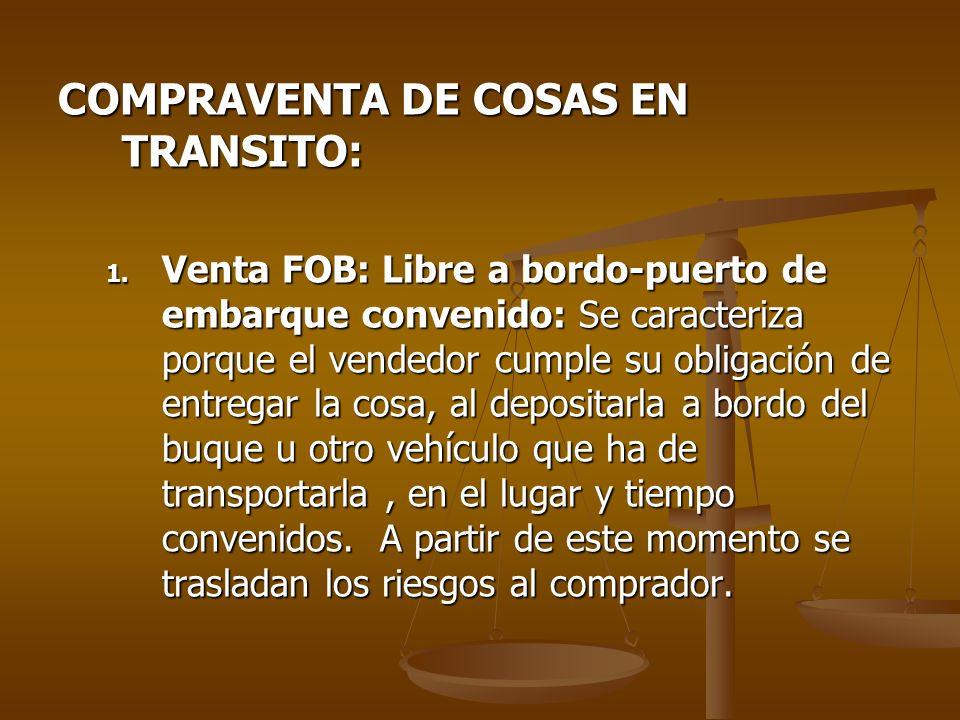 COMPRAVENTA DE COSAS EN TRANSITO: 1.